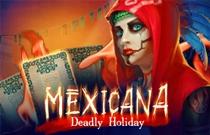 Download en speel Mexicana Deadly Holiday